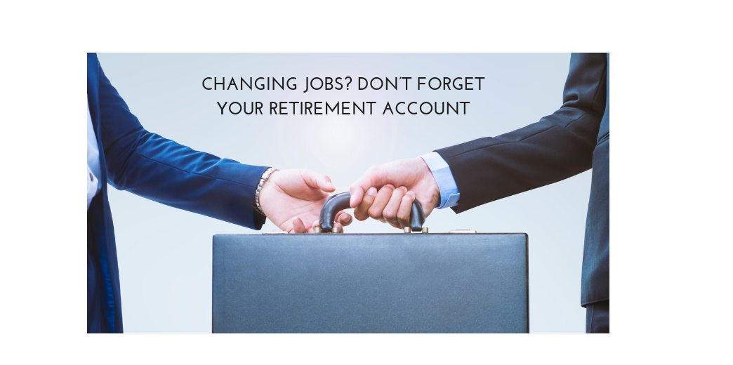 Changing Jobs? Don't Forget Your Retirement Account Thumbnail