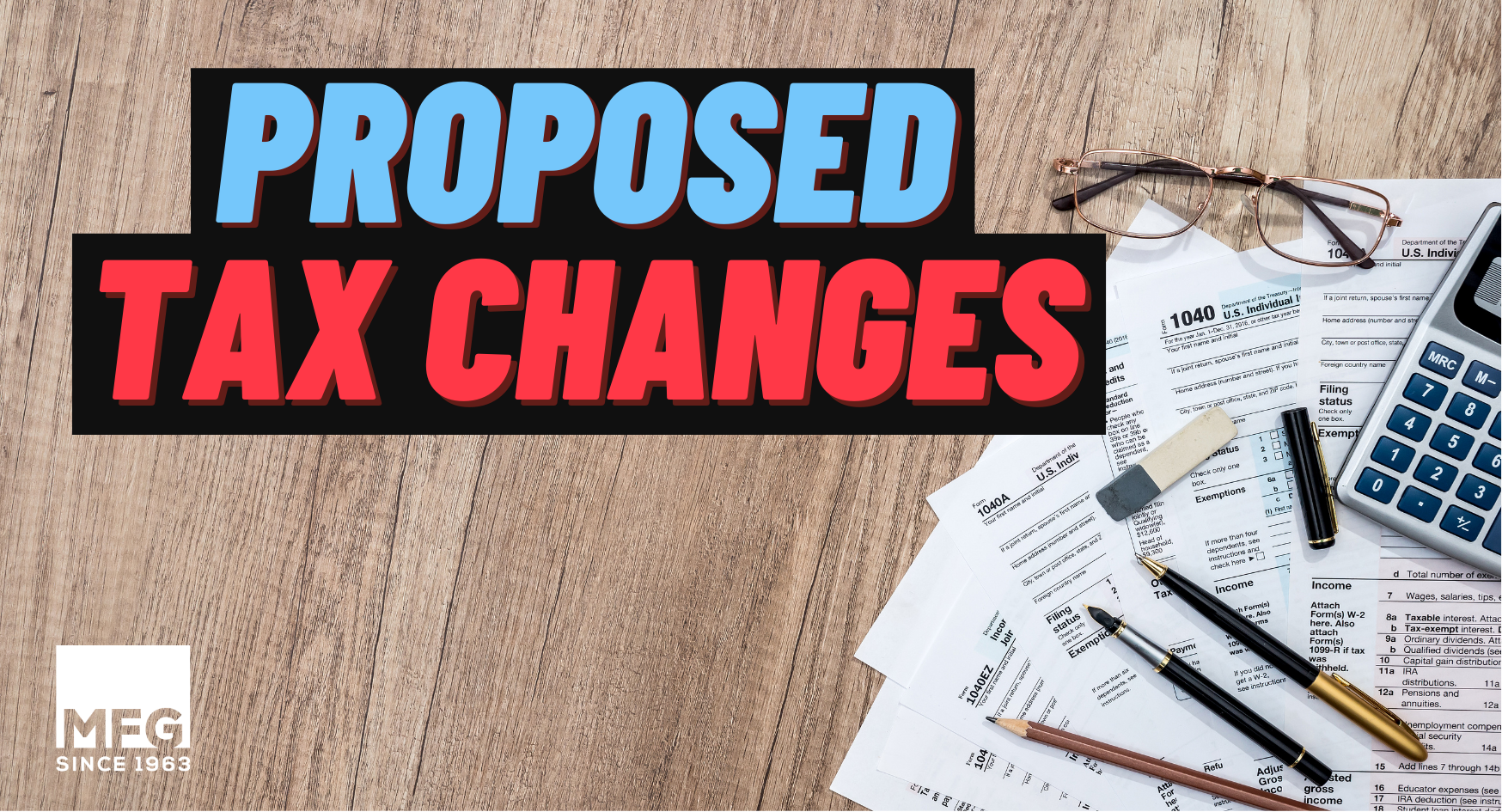 Proposed Tax Changes – How It Could Potentially Affect You Thumbnail