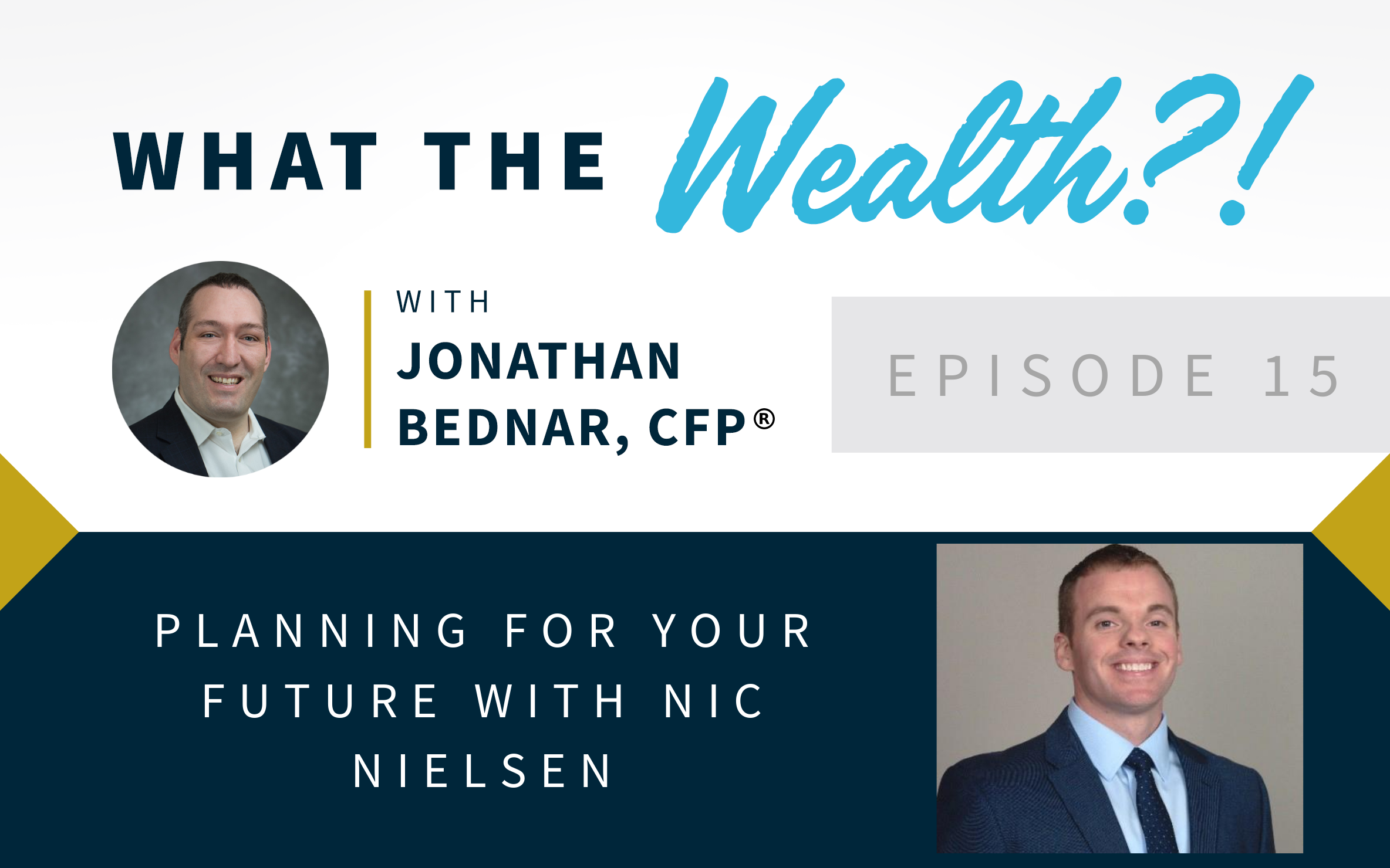 Ep #15: Planning For Your Future with Nic Nielsen Thumbnail