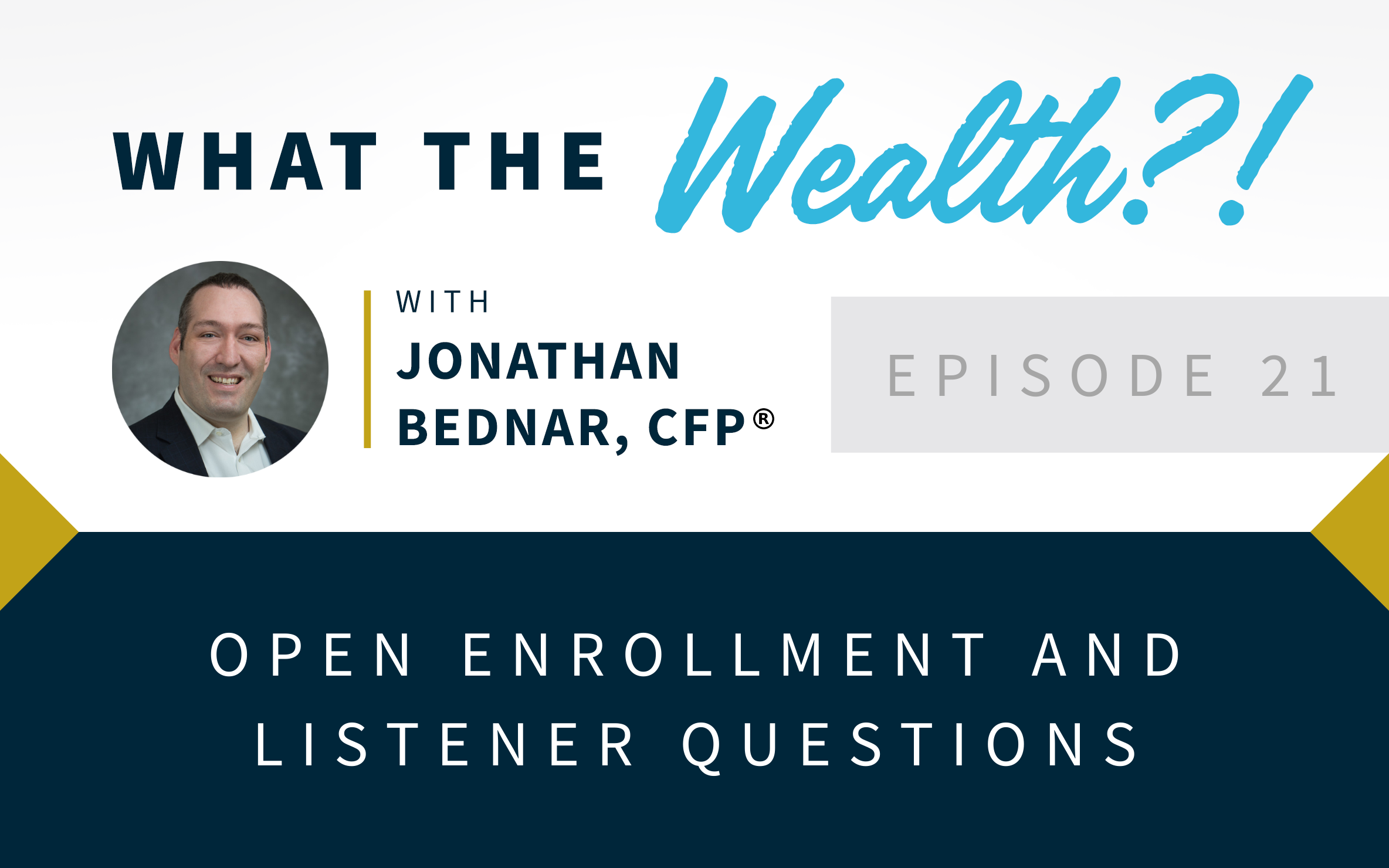 Ep #21: Open Enrollment and Listener Questions Thumbnail