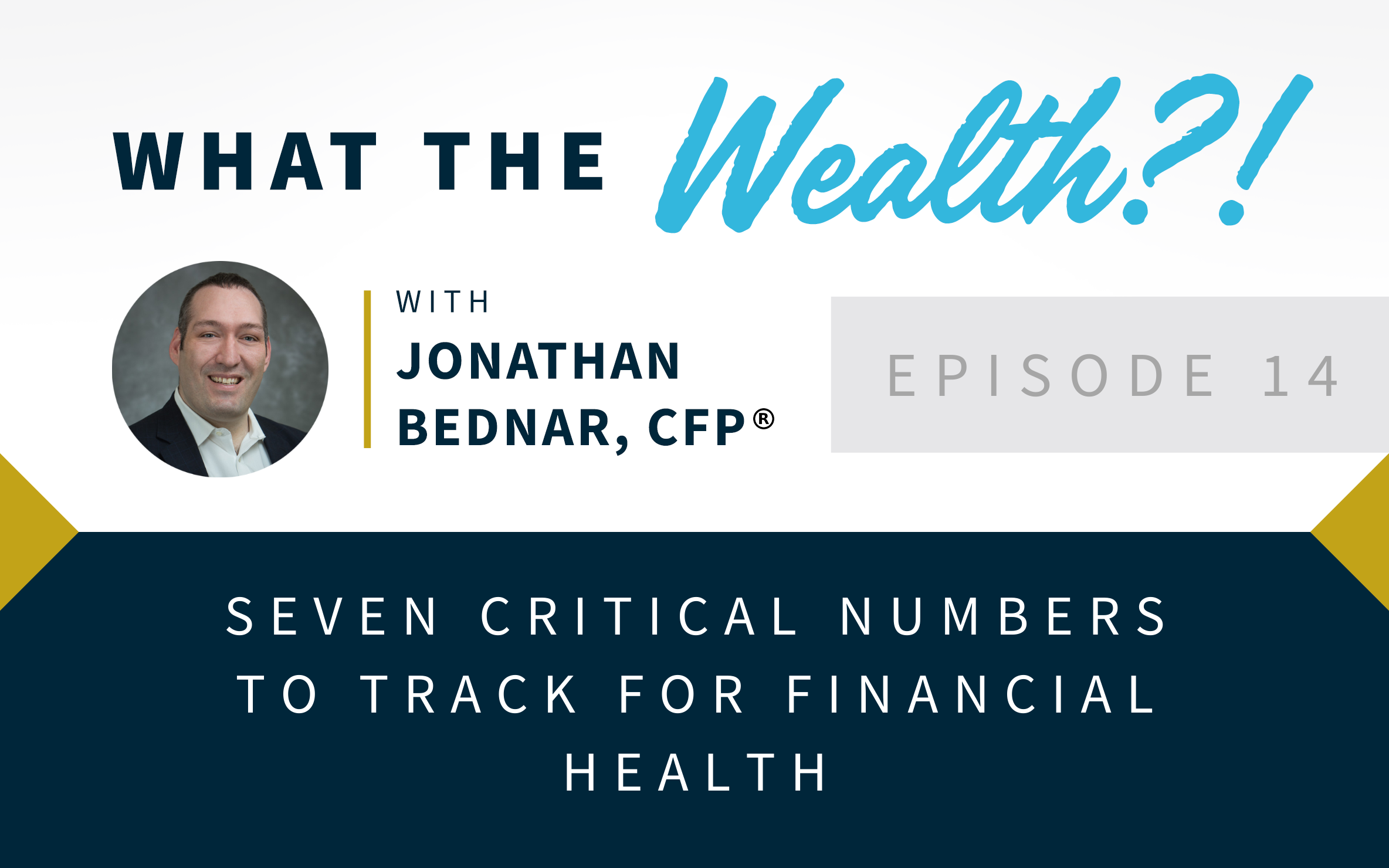 Ep #14: Seven Critical Numbers to Track for Financial Health Thumbnail