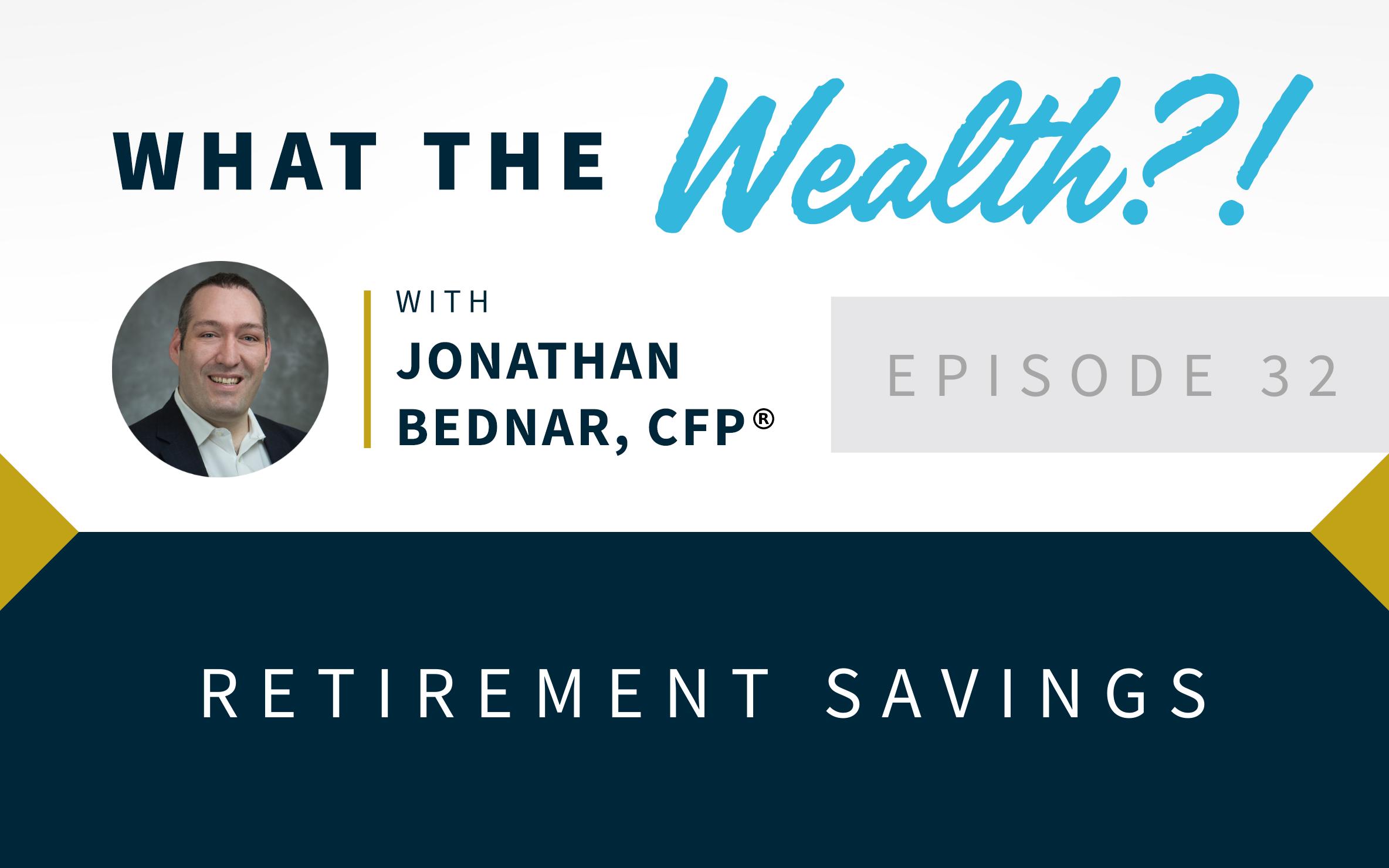 Ep #32: Retirement Savings Thumbnail