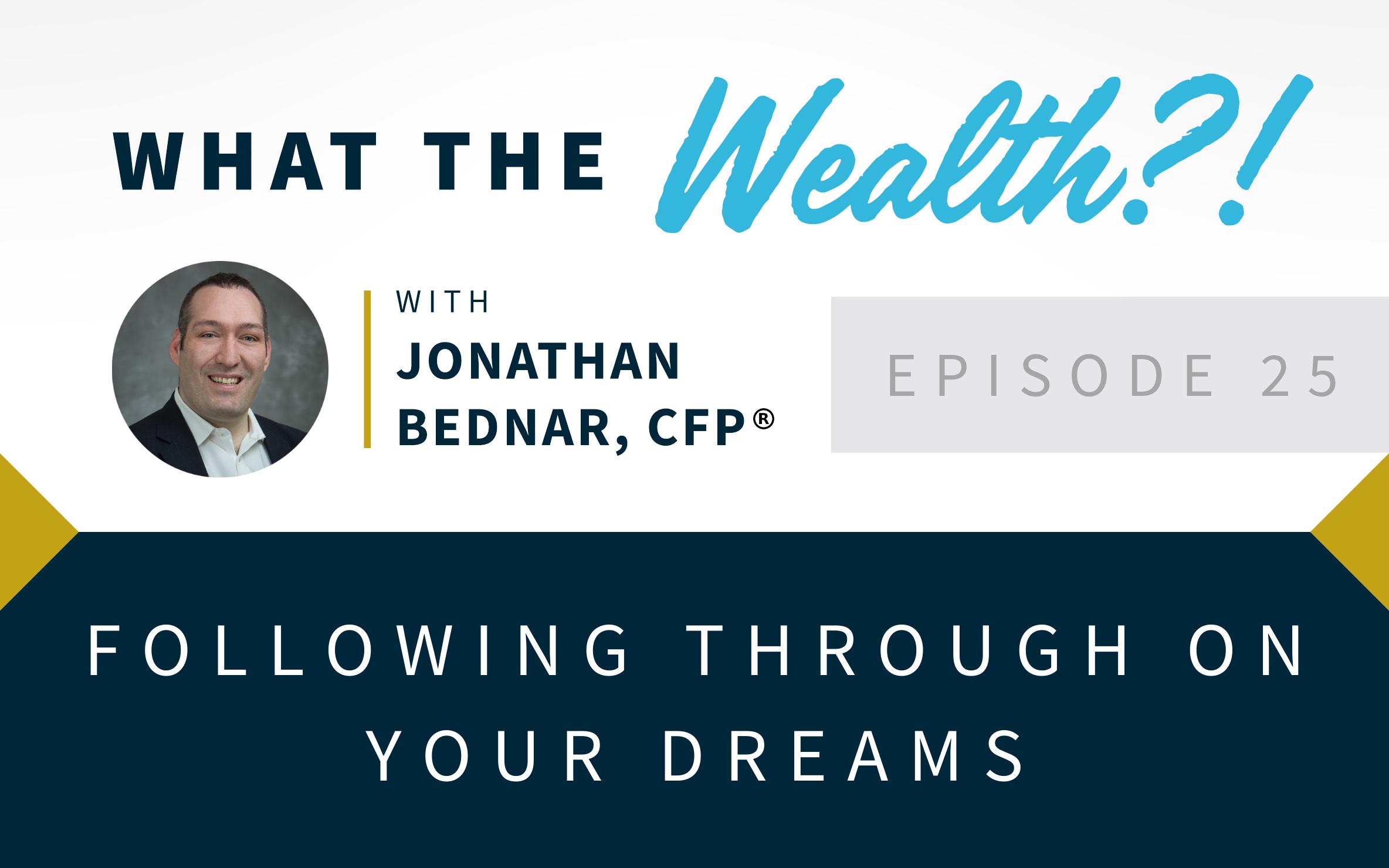 Ep #25: Following Through On Your Dreams Thumbnail