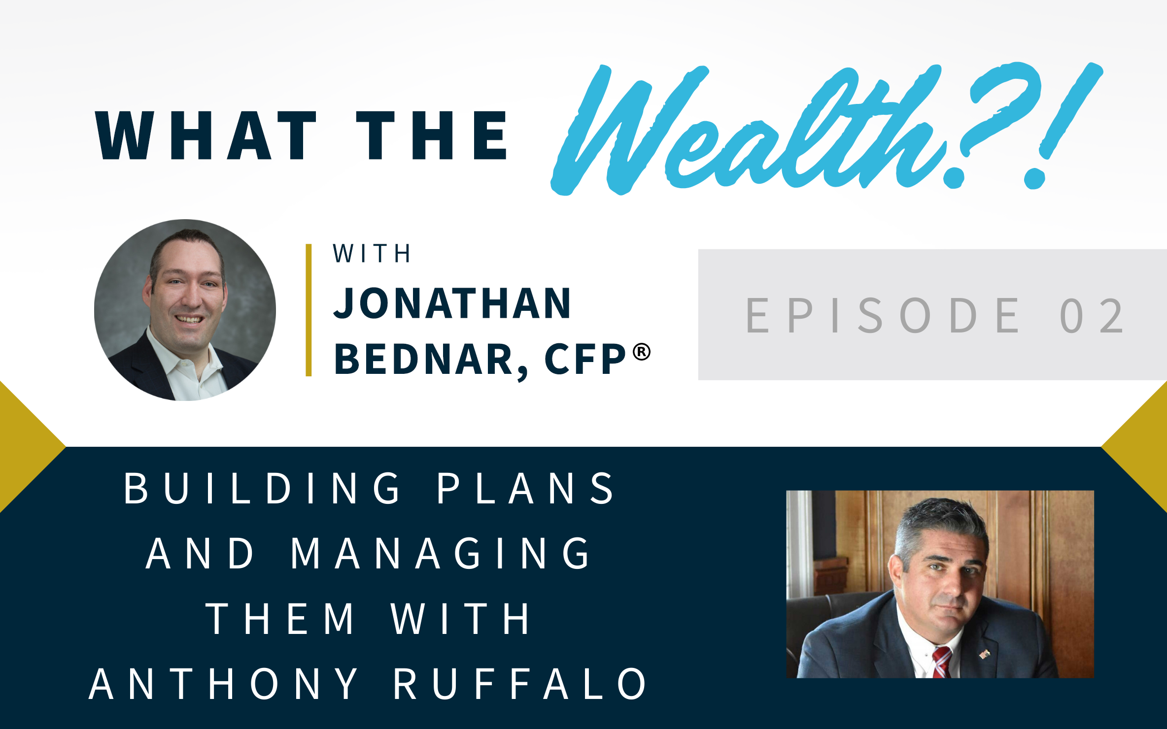 Ep #02: Building Plans and Managing Them with Anthony Ruffalo Thumbnail