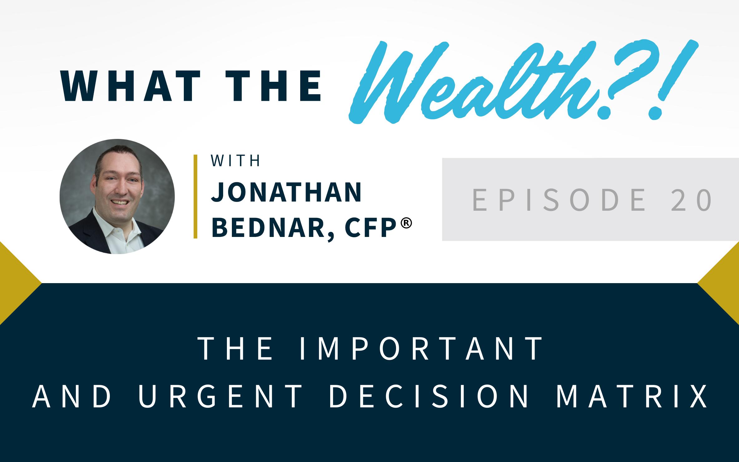 Ep #20: The Important and Urgent Decision Matrix Thumbnail
