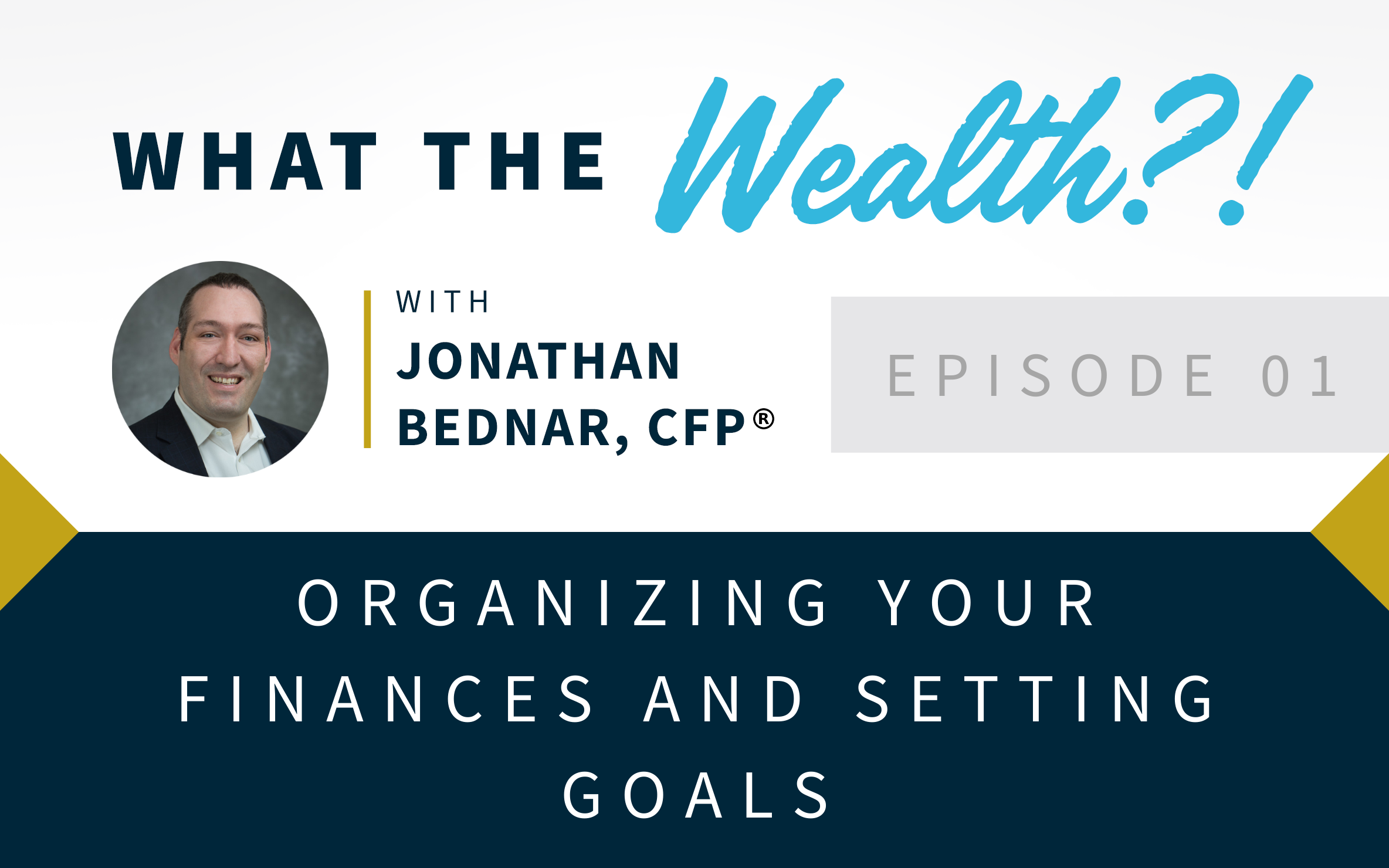Ep #01: Organizing Your Finances and Setting Goals  Thumbnail