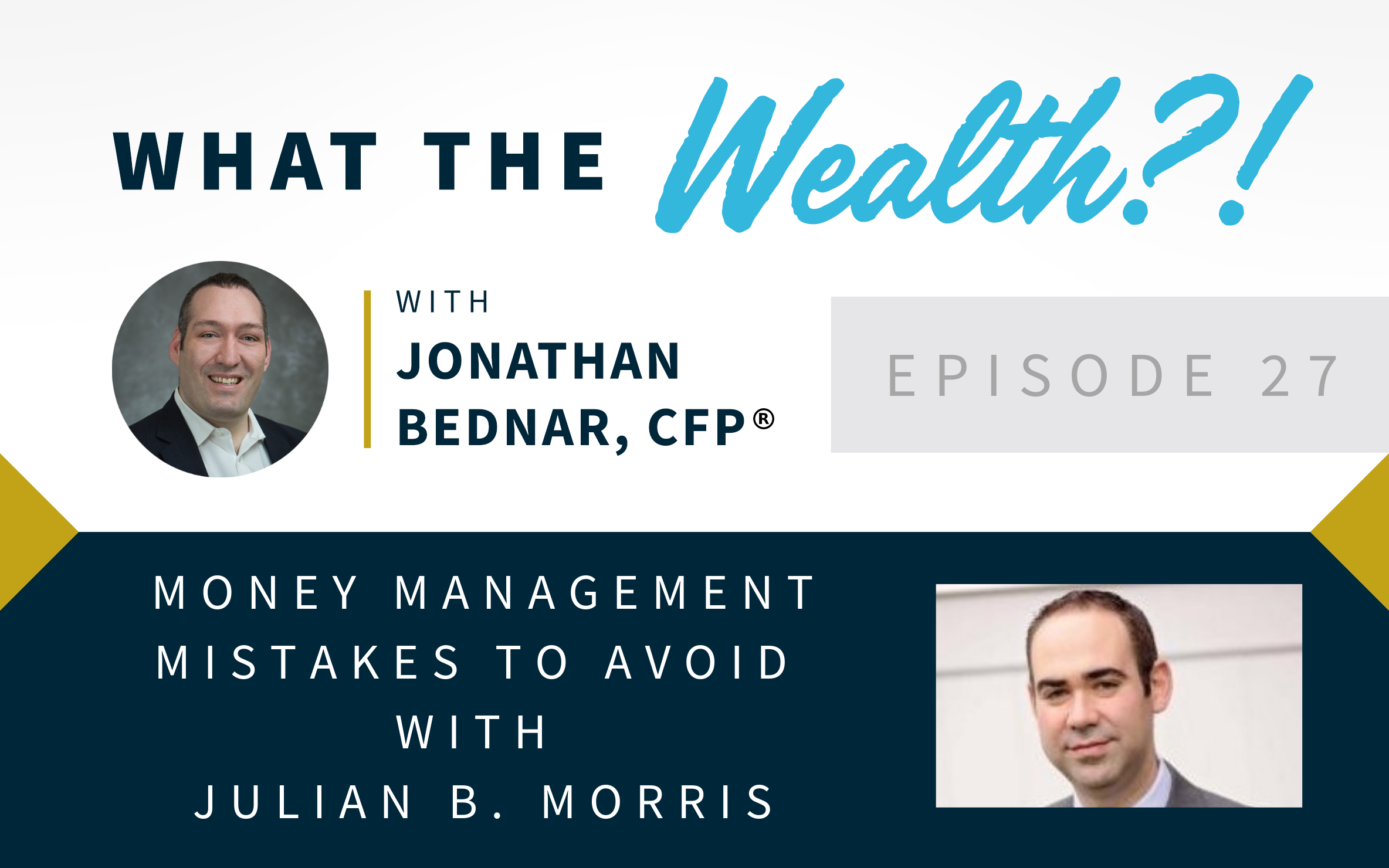Ep #27: Money Management Mistakes to Avoid with Julian B. Morris Thumbnail