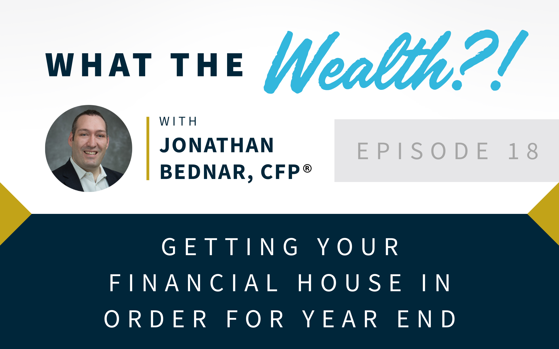 Ep #18: Getting Your Financial House In Order For Year End Thumbnail
