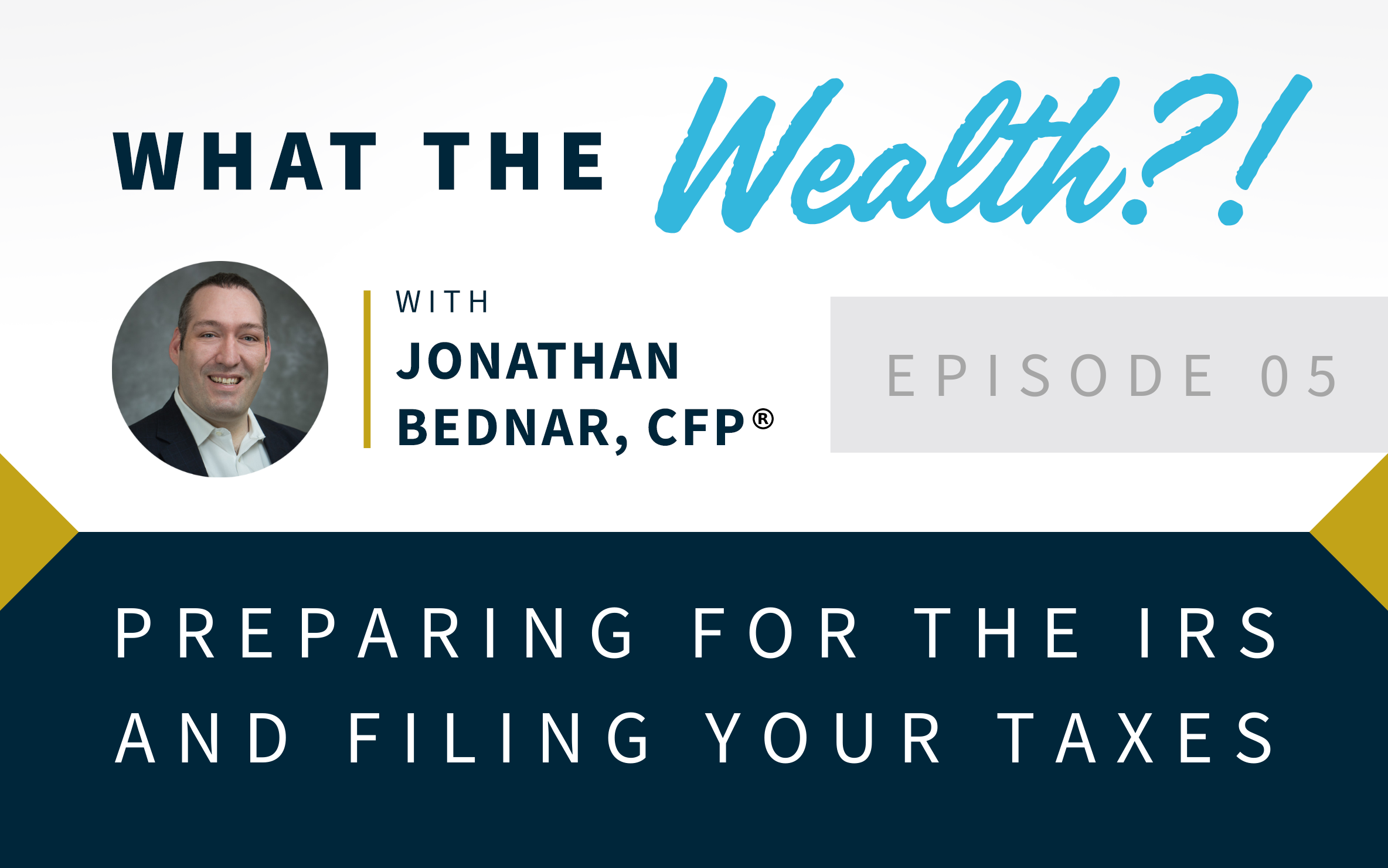 Ep #05: Preparing for the IRS and Filing Your Taxes Thumbnail