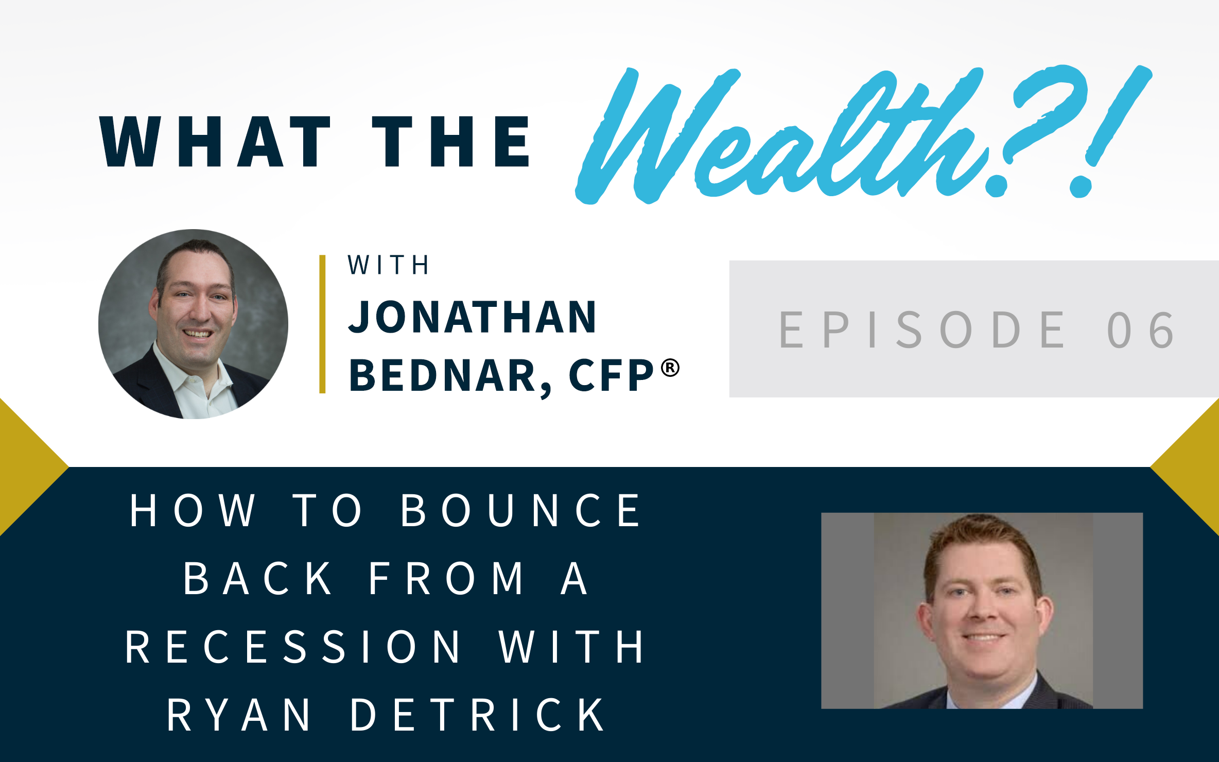 Ep #06: How To Bounce Back From A Recession with Ryan Detrick Thumbnail