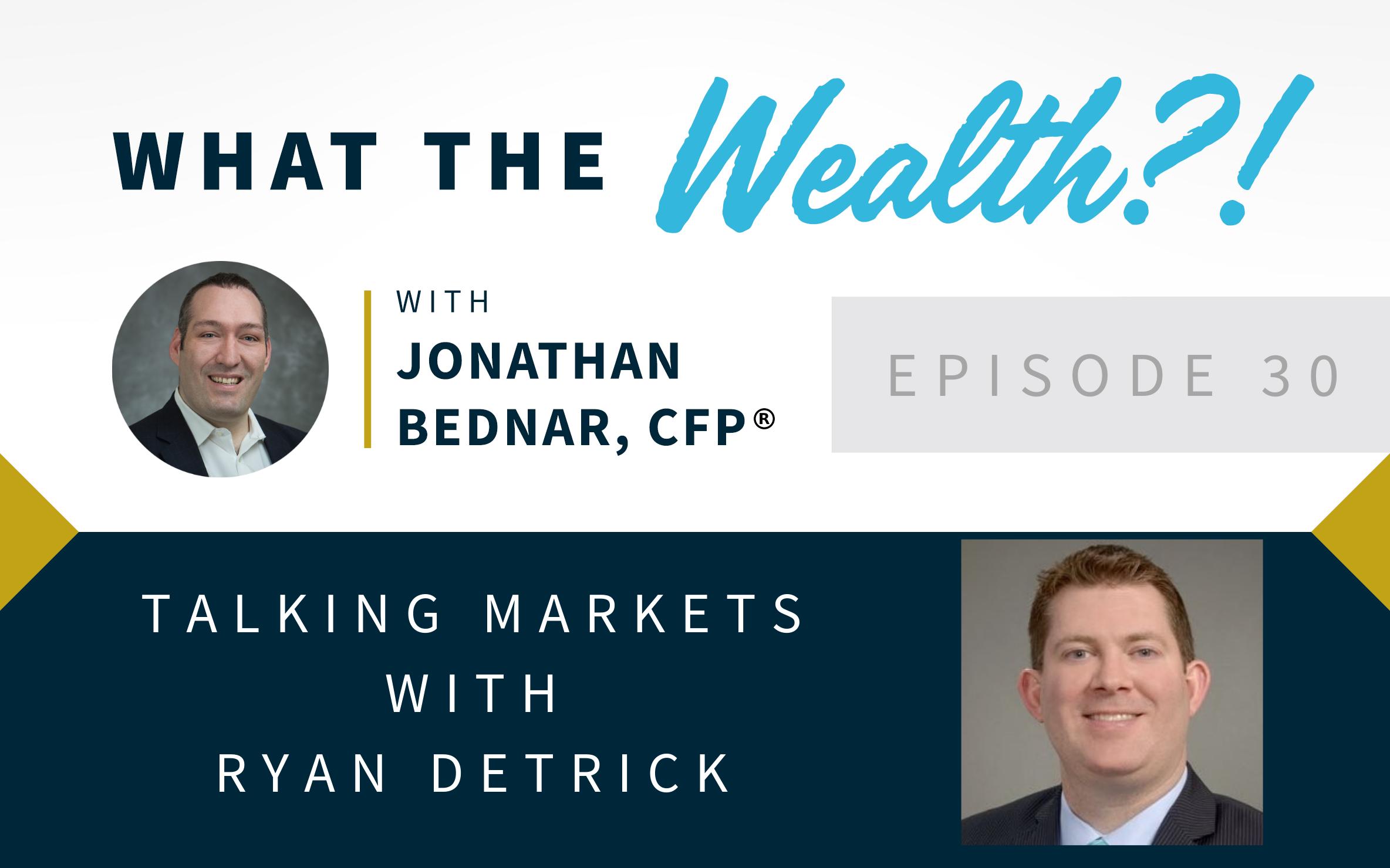 Ep #30: Talking Markets with Ryan Detrick  Thumbnail