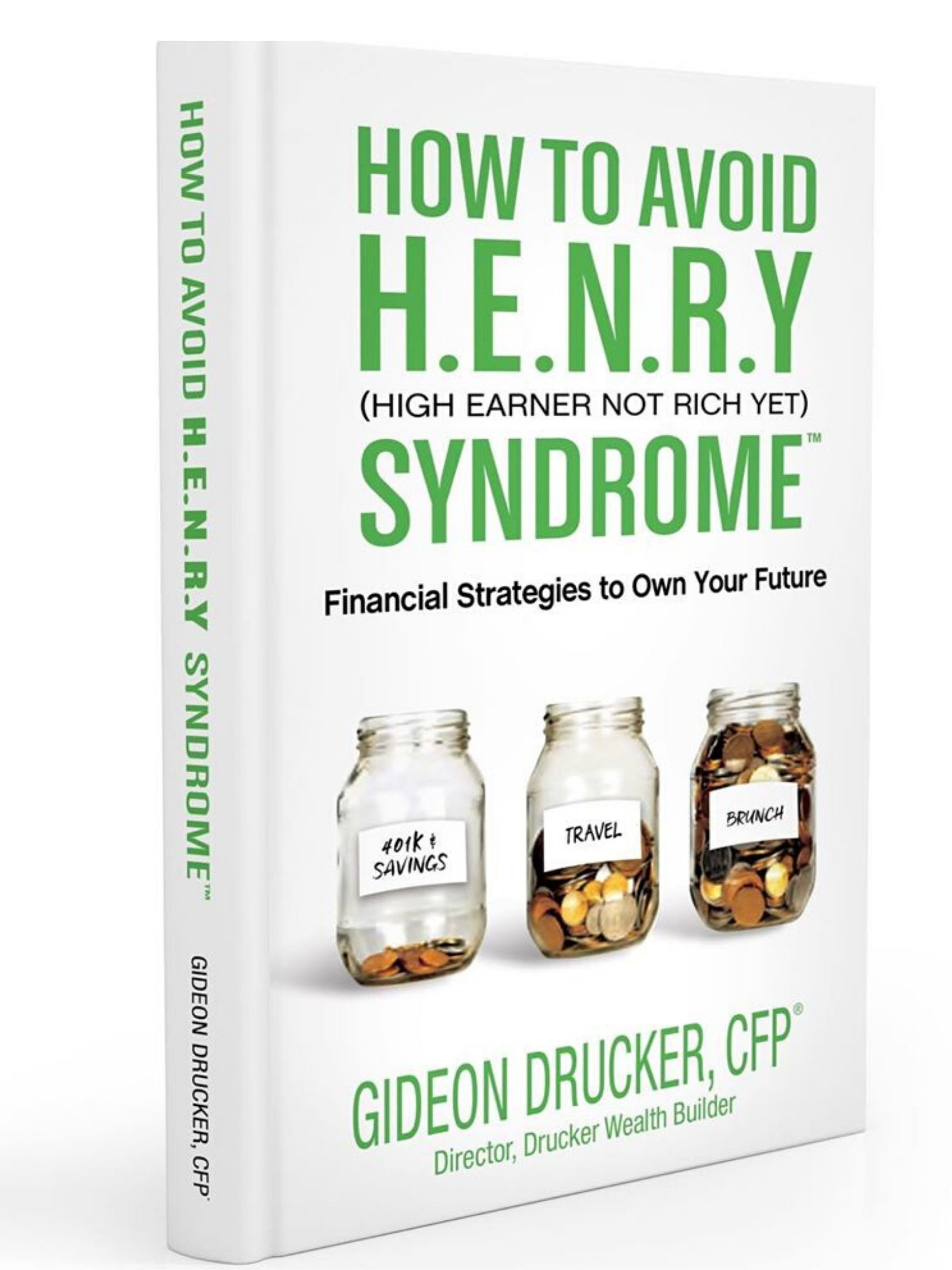 """Book Cover """"How To Avoid High Earner, not rich yet Syndrome"""" by Gideon Drucker, CFP"""