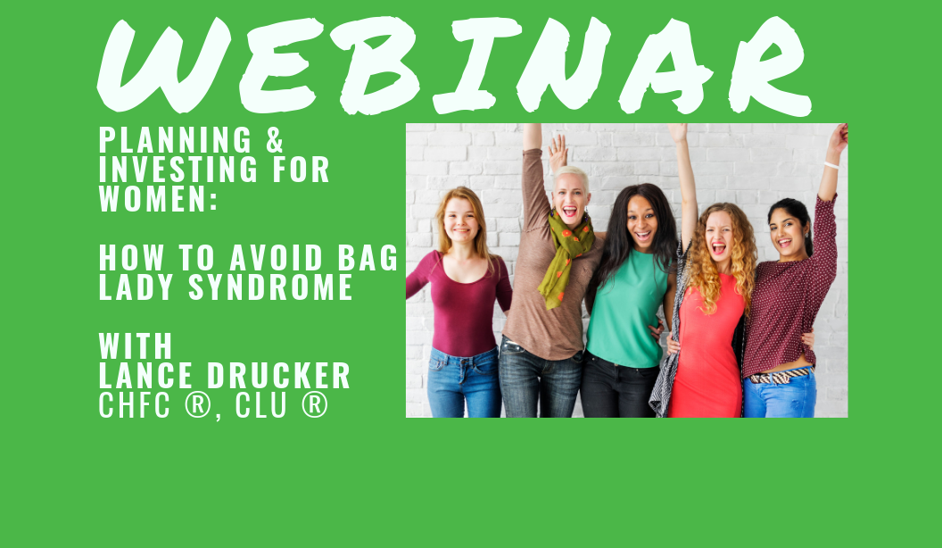 WEBINAR - Planning & Investing for Women: How to Avoid Bag Lady Syndrome with Lance Drucker Thumbnail