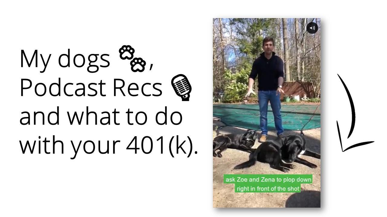 My dogs 🐾, Podcast Recs 🎙️ and what to do with your 401(k) Thumbnail