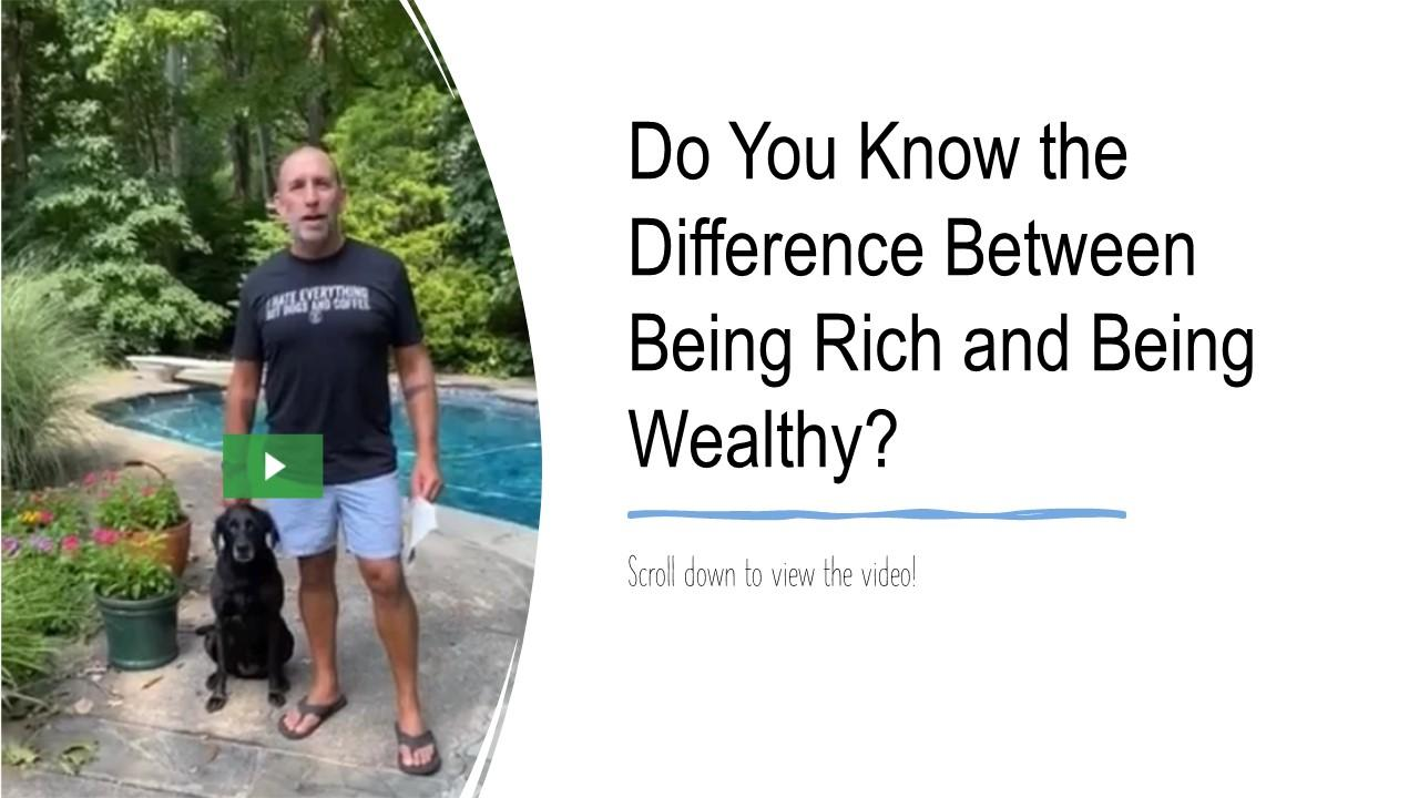 Do You Know the Difference Between Being Rich and Being Wealthy? Thumbnail