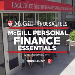 McGill Personal Finance Essentials- A free program to improve Financial Literacy. Thumbnail