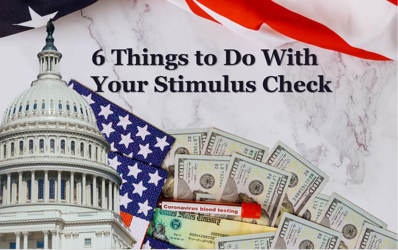 You've Received Your COVID-19 Stimulus Check. Here Are 6 Things to Do With It Thumbnail