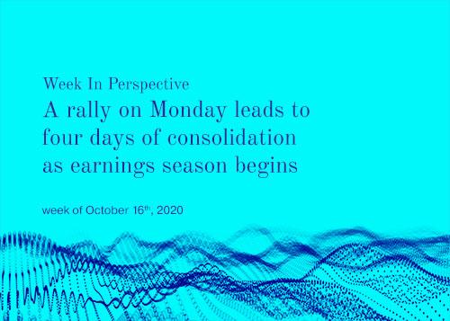Week In Perspective October 16, 2020:  A Monday rally leads to four days of consolidation as earnings season begins. Thumbnail