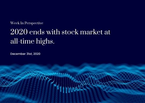 Week in Perspective December 31, 2020: Stock Market Ends the Year with All-Time Highs Thumbnail