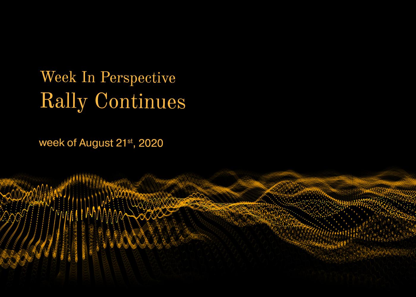 Week In Perspective August 21, 2020: Rally Continues Thumbnail