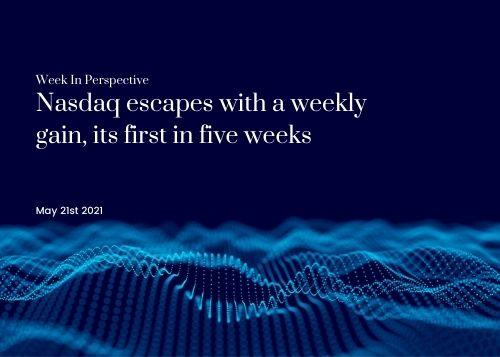 Week In Perspective May 21, 2021:  Nasdaq escapes with a weekly gain, its first in five weeks Thumbnail