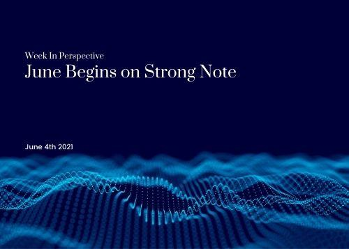 Week In Perspective June 4, 2021:  June Begins on Strong Note  Thumbnail