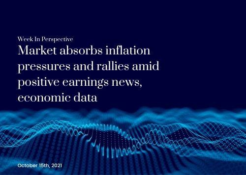 Week In Perspective October 15, 2021: Market absorbs inflation pressures and rallies amid positive earnings news Thumbnail
