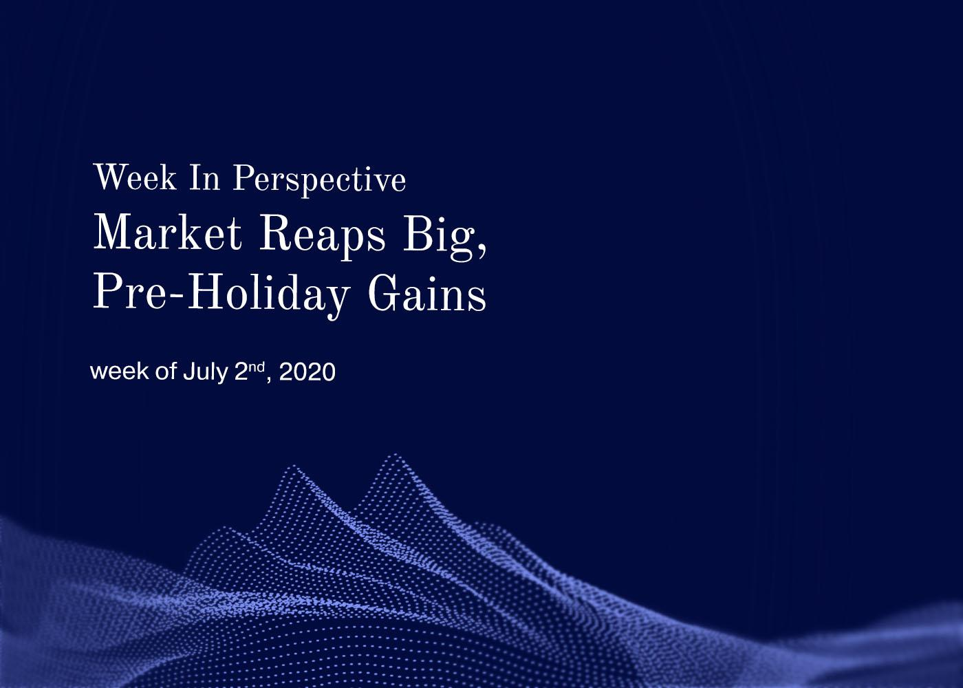 Week In Perspective July 2, 2020:  Market reaps big, pre-holiday gains  Thumbnail