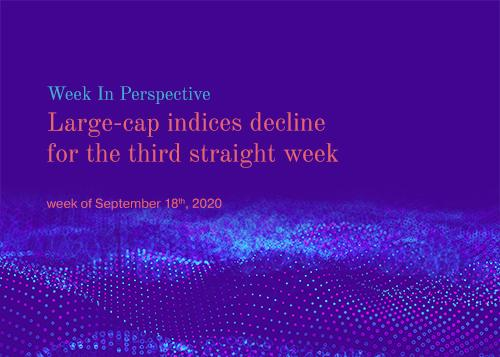 Week In Perspective September 18, 2020: Large-cap indices decline for the third straight week Thumbnail