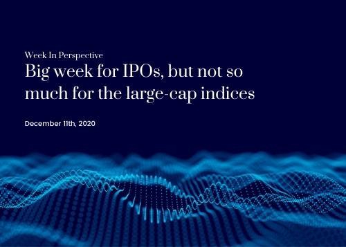 Week in Perspective December 11, 2020: Big Week for IPOs Thumbnail