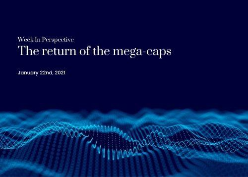 Week in Perspective January 22, 2021:  Return of the Mega-Caps Thumbnail
