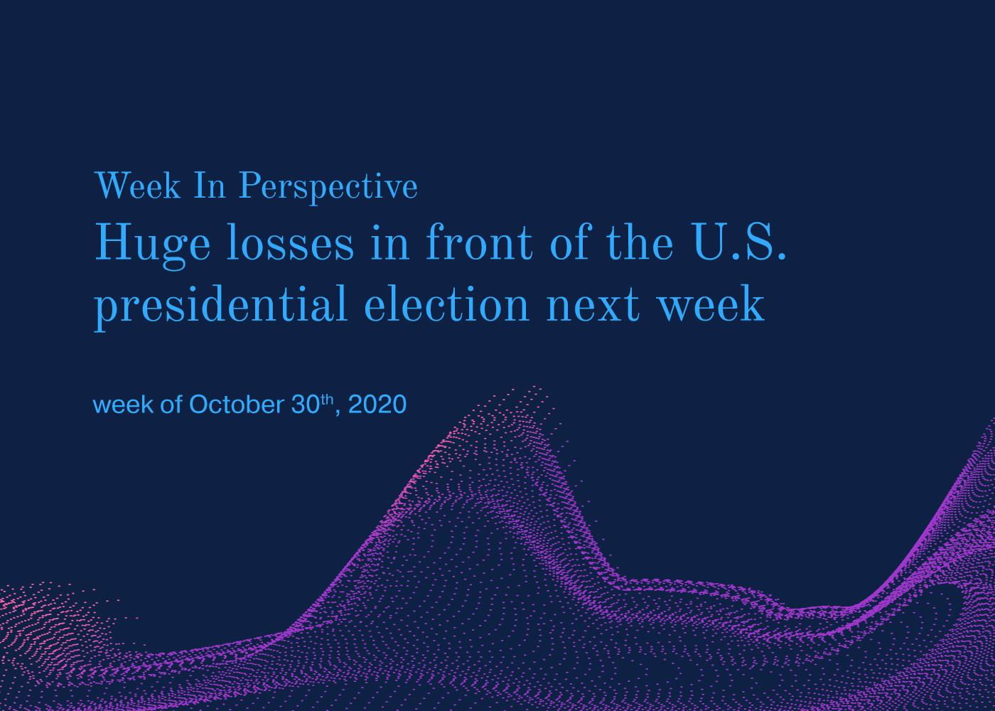 Week In Perspective October 30, 2020:  Huge losses in front of the U.S. presidential election next week Thumbnail