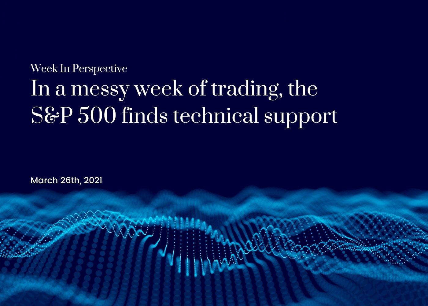 Week in Perspective for March 26, 2021: During a Messy Week the S&P500 find Tech Support Thumbnail