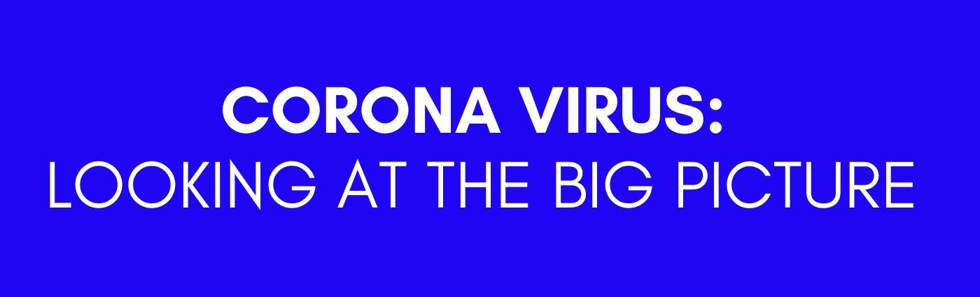 The Corona Virus Pandemic:  Looking at the Big Picture Thumbnail