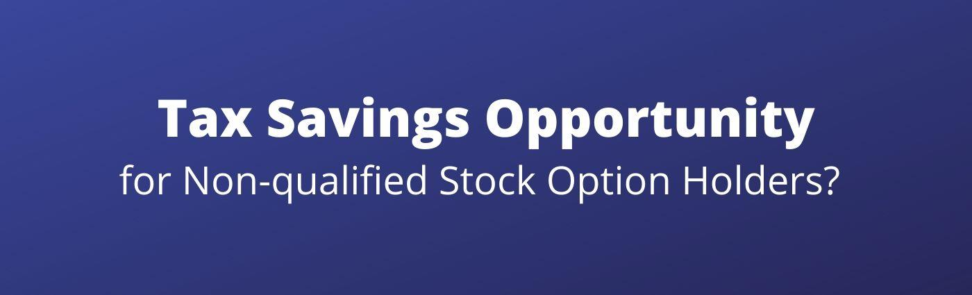 Is the Recent Downturn Providing a Tax-Saving Opportunity for Non-qualified Stock Options (NQSOs)? Thumbnail