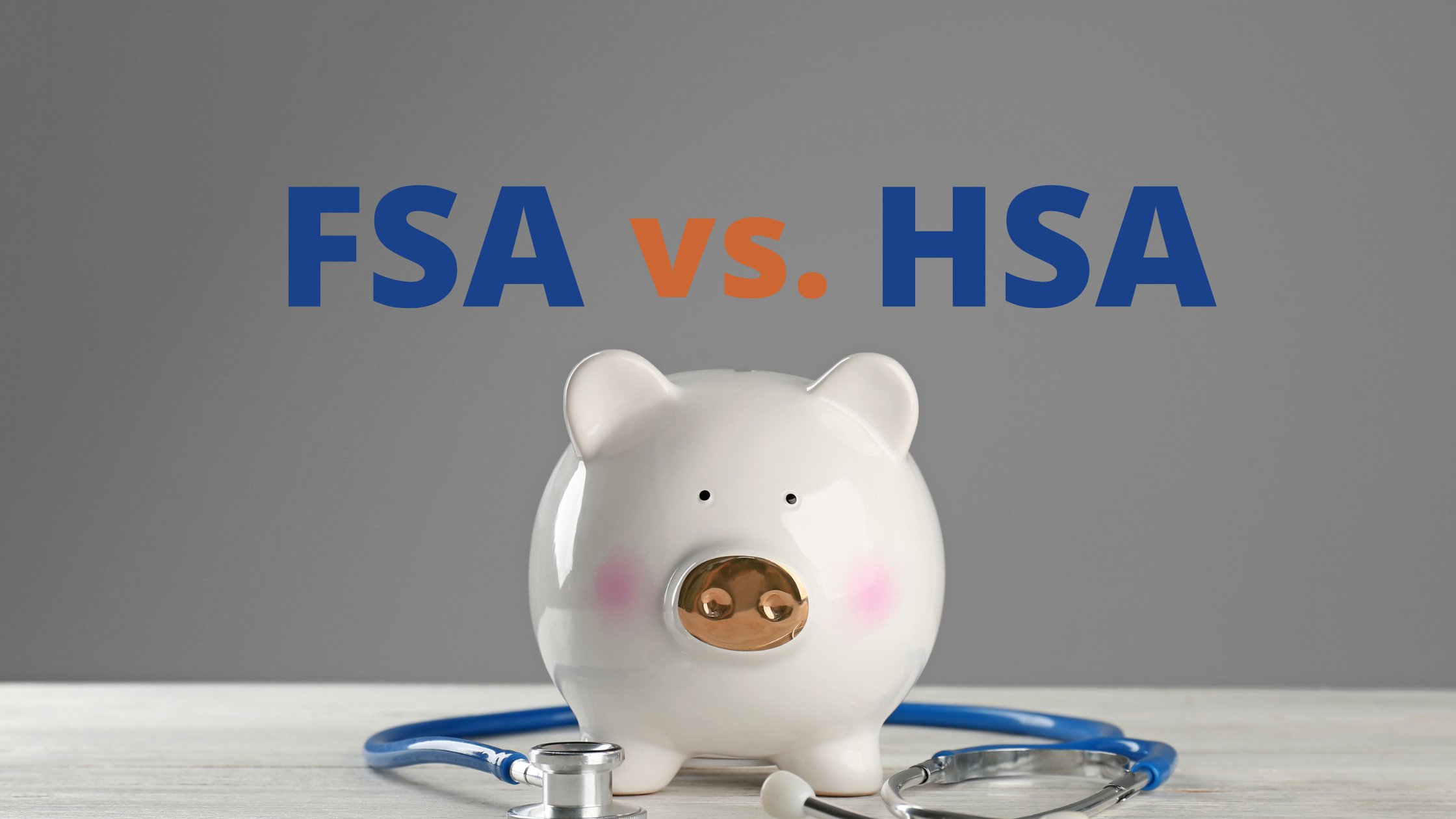 FSA vs. HSA: Which Is Right for You?  Thumbnail