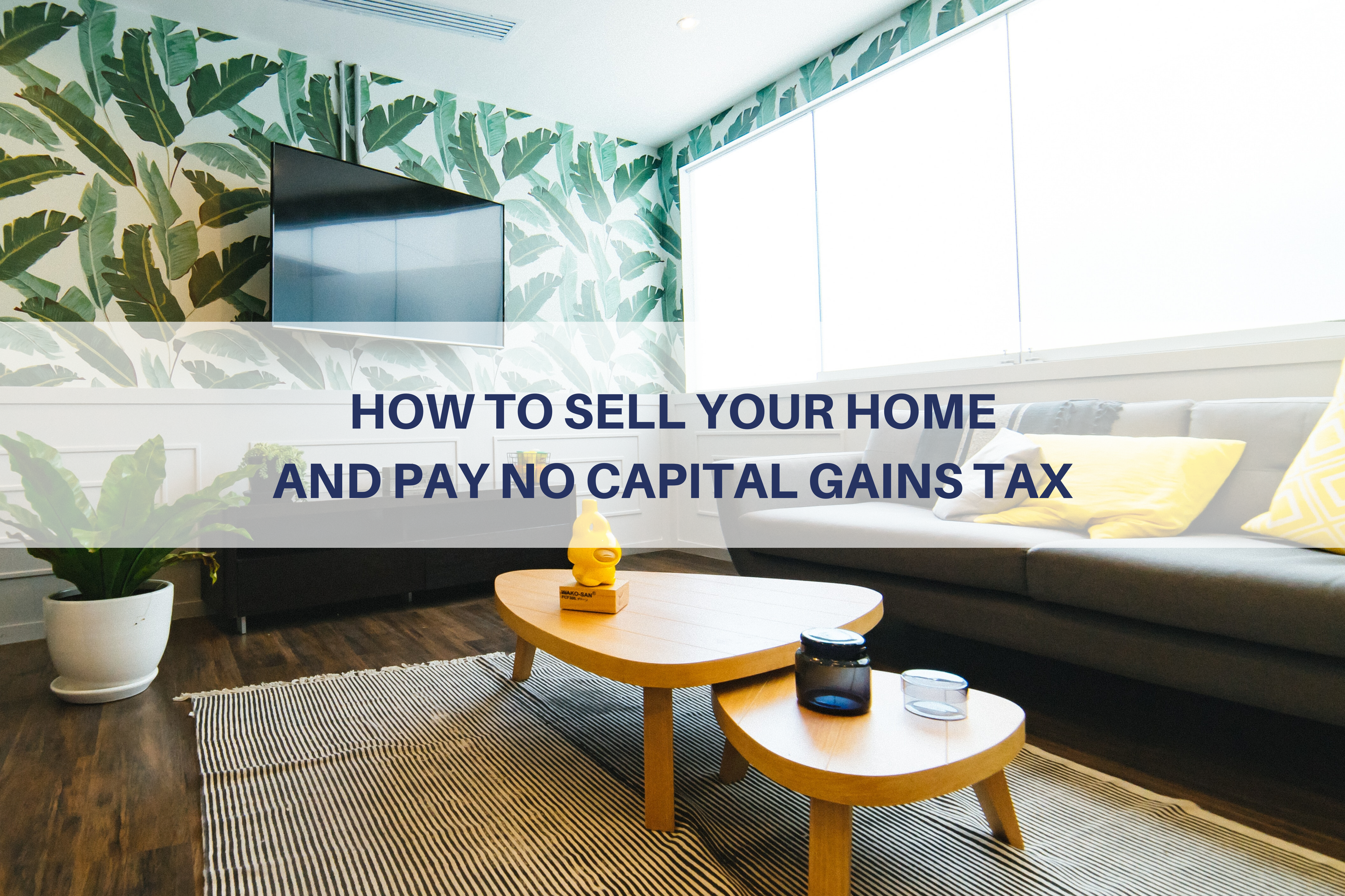How to Sell Your Home and Pay No Capital Gains Tax Thumbnail