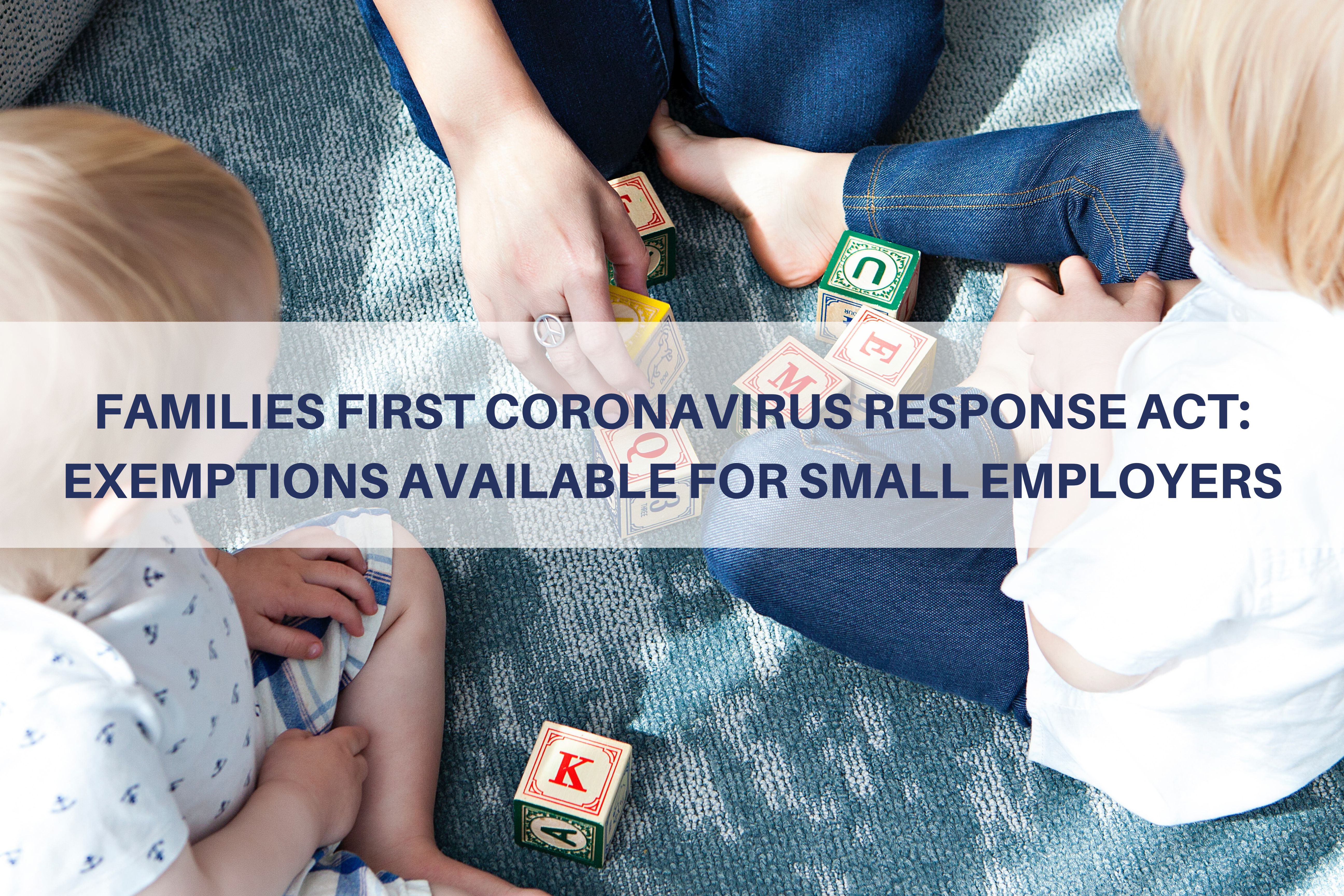 Families First Coronavirus Response Act: Exemptions Available for Small Employers Thumbnail