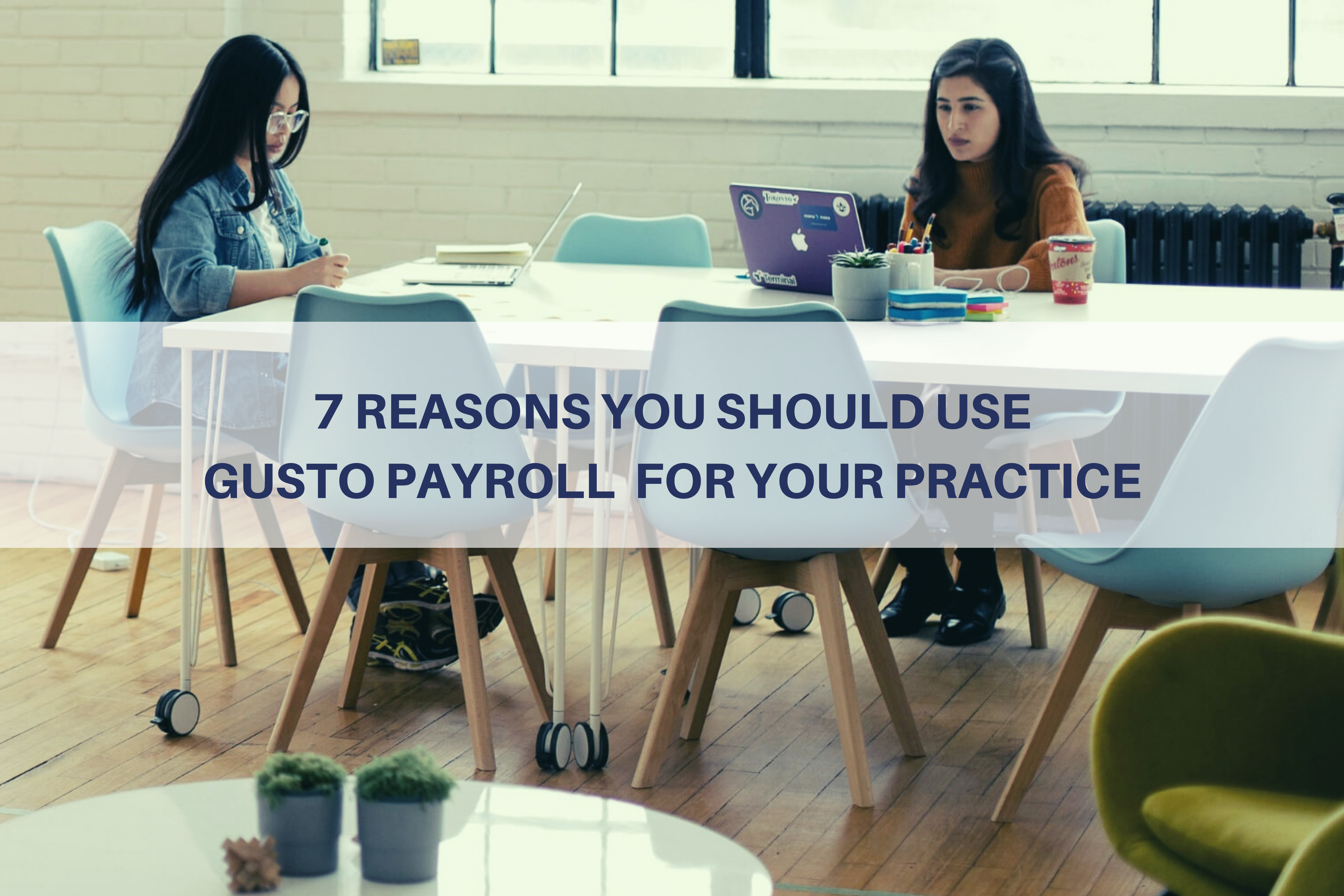 7 Reasons You Should Use Gusto Payroll For Your Practice Thumbnail