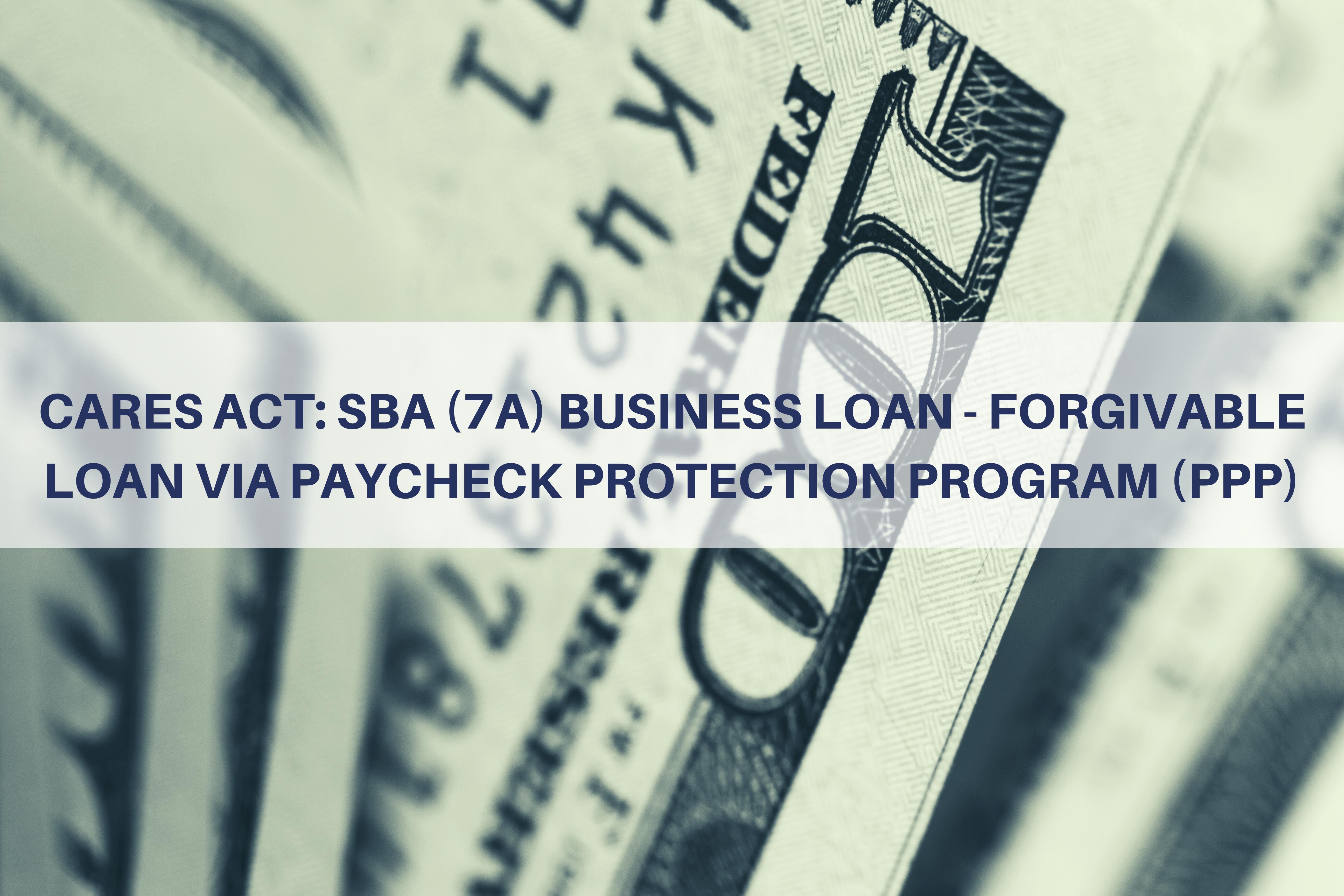 CARES Act: SBA (7a) Business Loan - Forgivable Loan via Paycheck Protection Program (PPP) Thumbnail