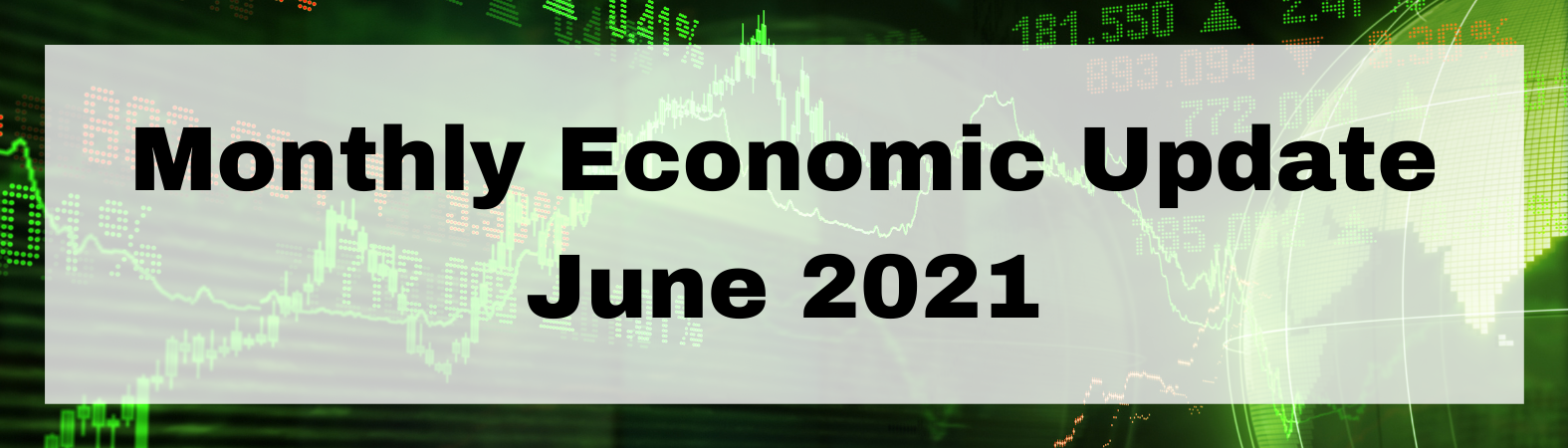 Monthly Economic Update June 2021 Thumbnail