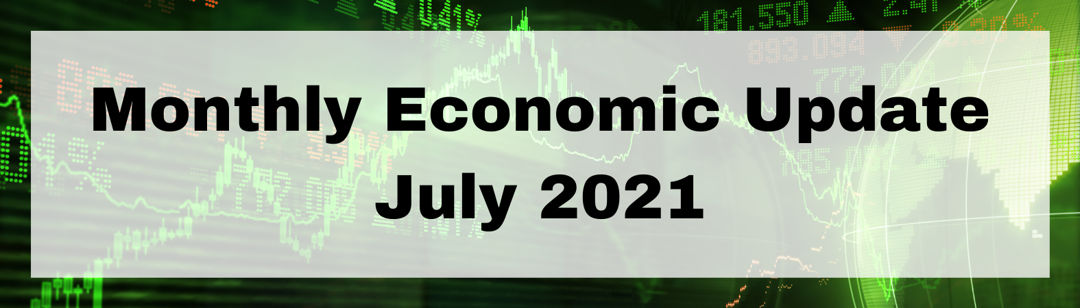 Monthly Economic Update July 2021 Thumbnail