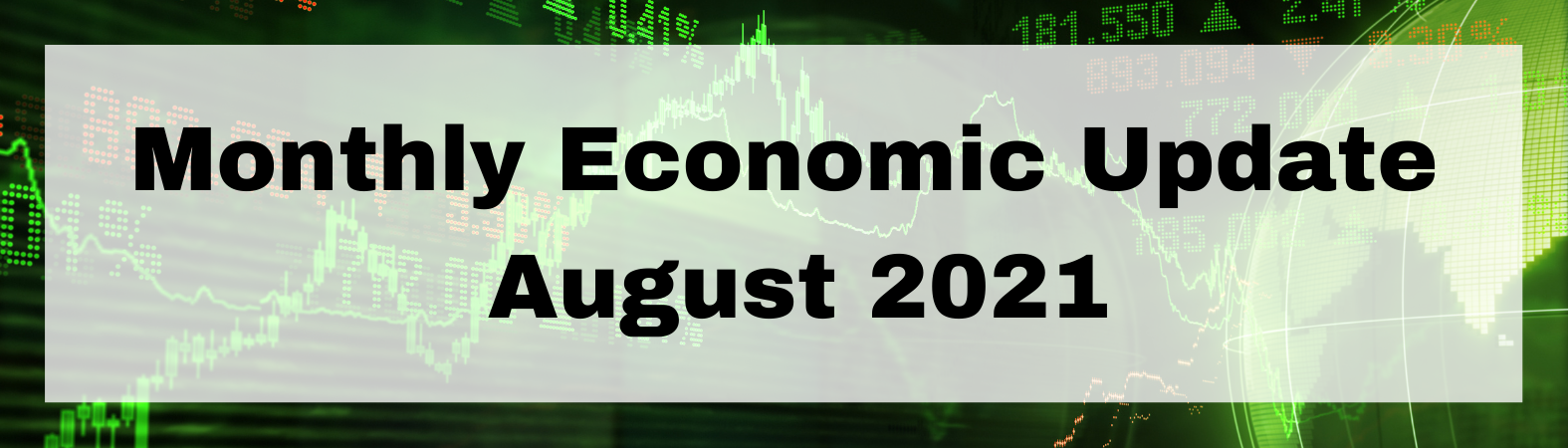 Monthly Economic Update August 2021 Thumbnail