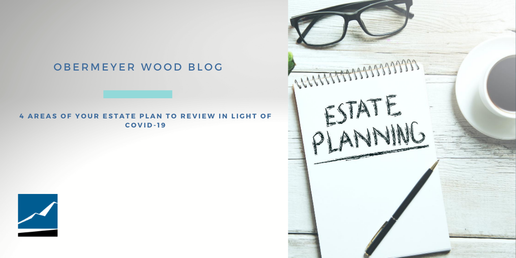 4 Areas of Your Estate Plan to Review in Light of COVID-19 Thumbnail