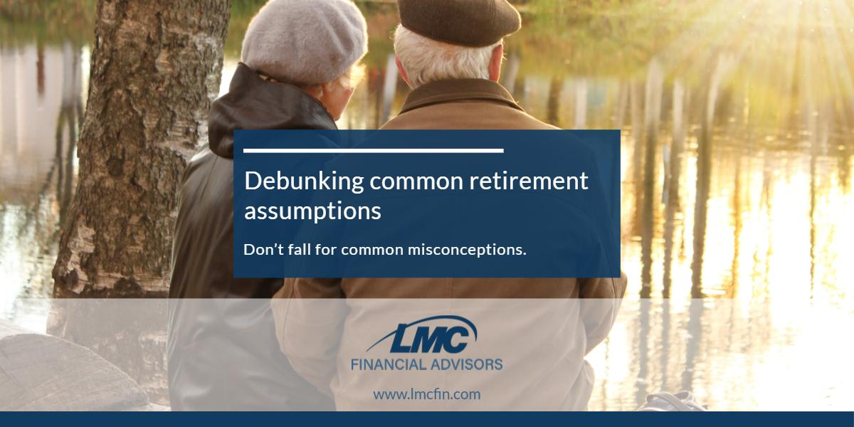 Debunking common retirement assumptions Thumbnail