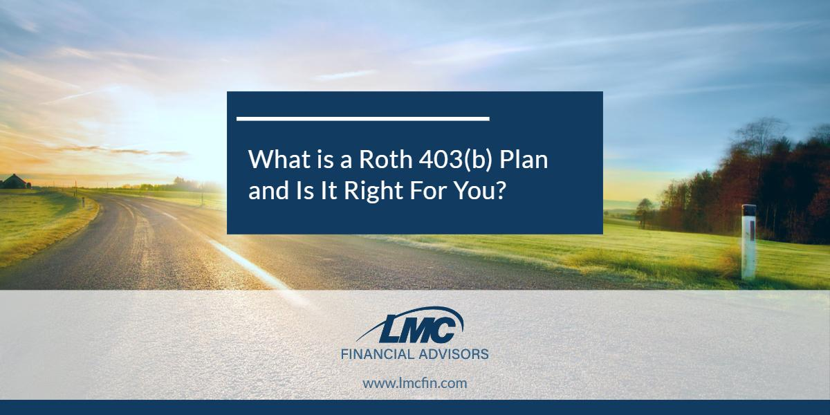 What is a Roth 403(b) Plan and Is It Right For You? Thumbnail