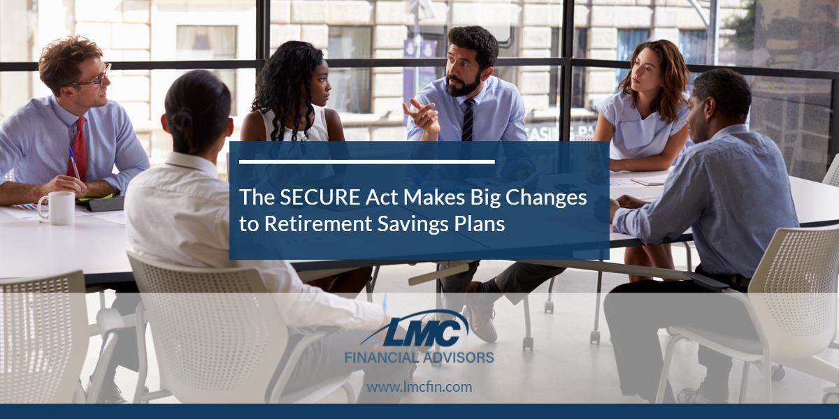 The SECURE Act Makes Big Changes to Retirement Savings Plans Thumbnail