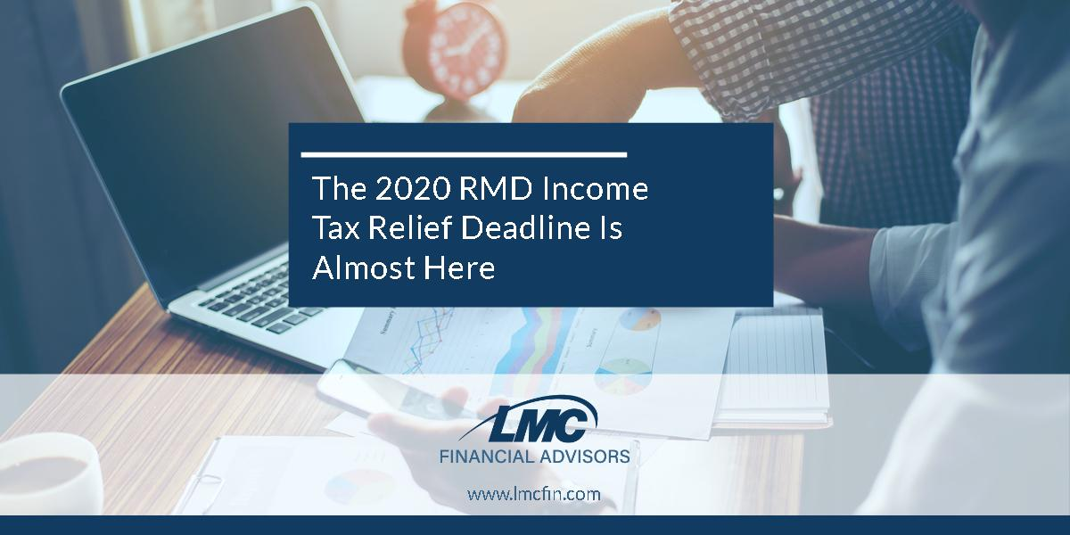 The 2020 RMD Income Tax Relief Deadline Is Almost Here Thumbnail