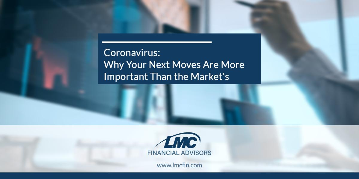 Coronavirus: Why Your Next Moves Are More Important Than the Market's Thumbnail