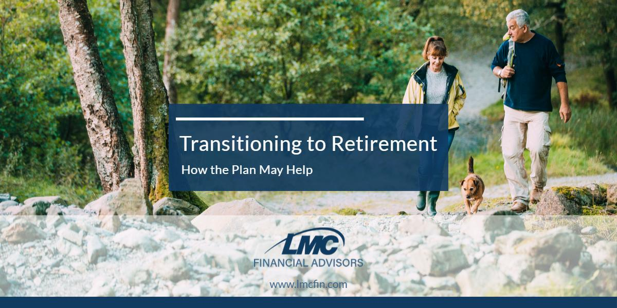 Transitioning to Retirement: How the Plan May Help Thumbnail
